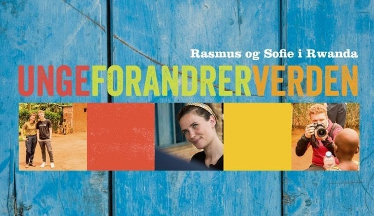 UNGE FORANDRER VERDEN - Rasmus og Sofie i Rwanda